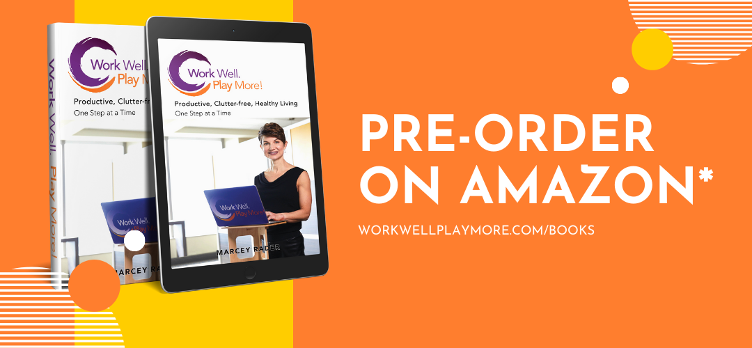 Pre-order Work Well. Play More! Book to Kick Health and Productivity into Gear