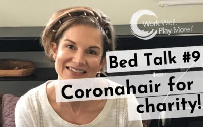 #BedTalk #9 Coronahair for Charity!