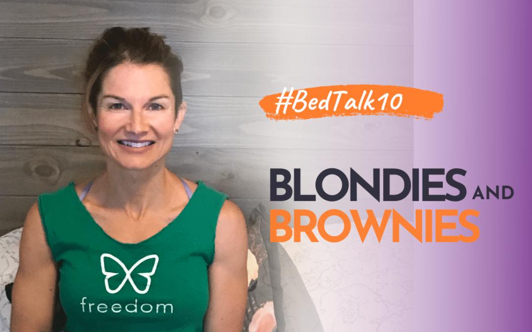 #BedTalk #10 Healthy Blondies and Brownies.
