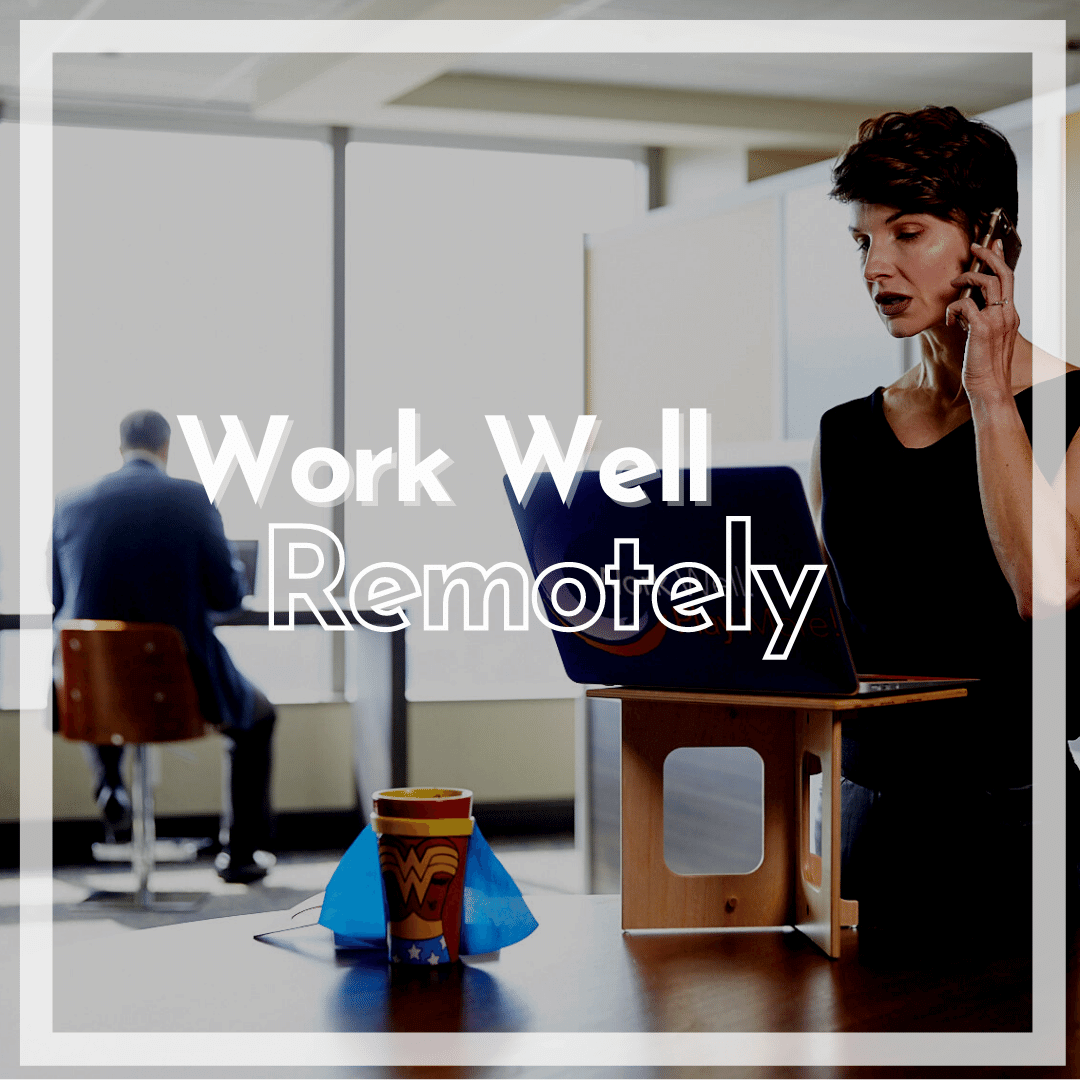 Work Well Remotely