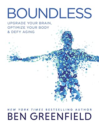Boundless: Upgrade Your Brain, Optimize Your Body Defy Aging