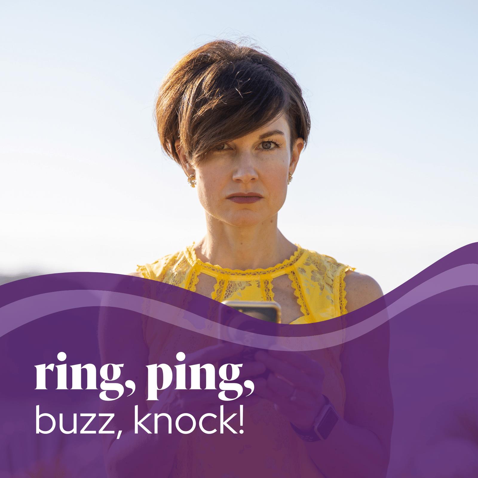 ring, ping, buzz, knock!